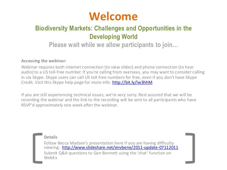 WelcomeBiodiversity Markets: Challenges and Opportunities in the Developing WorldPlease wait while we allow participants t...