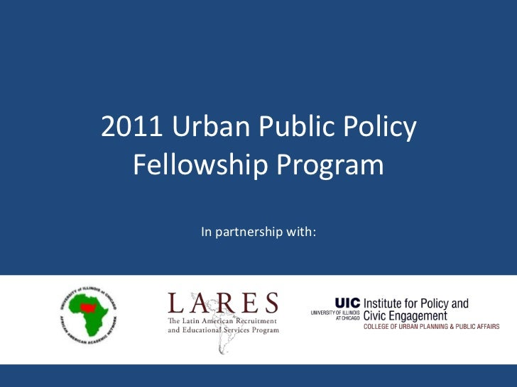 2011 Urban Public Policy Fellowship Program <br />In partnership with:<br />