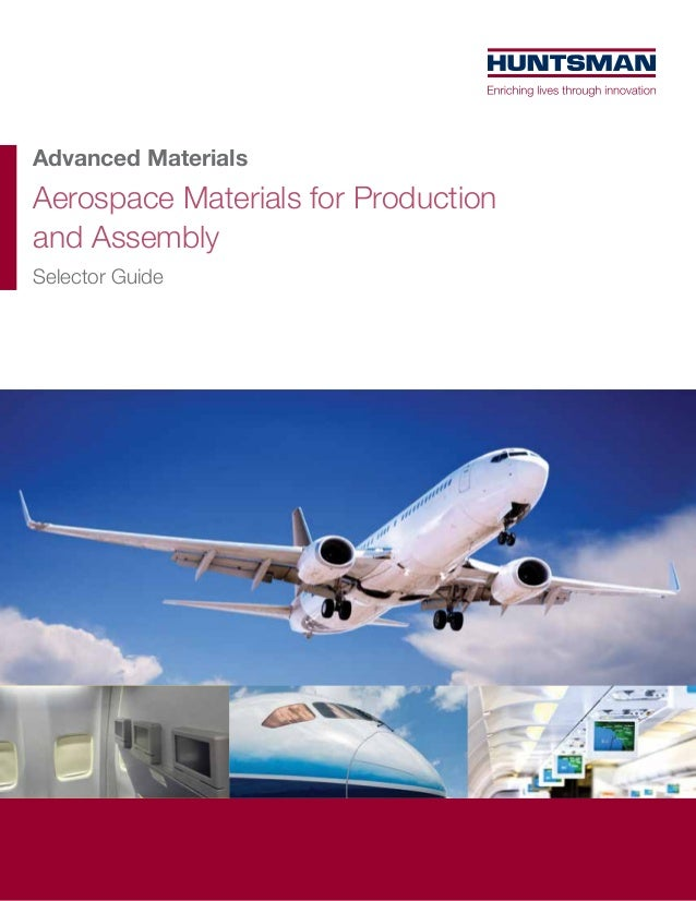 Aerospace Materials for Production and Assembly Advanced Materials Selector Guide