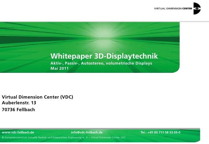 Whitepaper 3D-Displaytechnik                                        Aktiv-, Passiv-, Autostereo, volumetrische Displays   ...