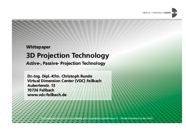 Whitepaper 3D Projection Technology Active-, Passive- Projection Technology © Competence Centre for Virtual Reality and Co...