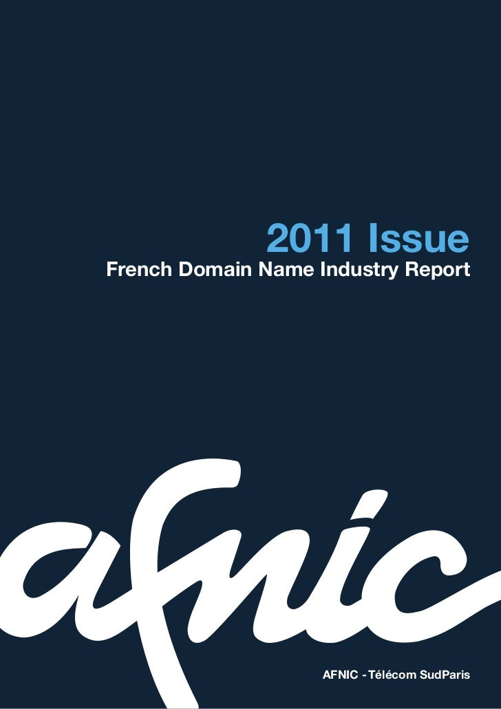 2011 IssueFrench Domain Name Industry Report                    AFNIC - Télécom SudParis