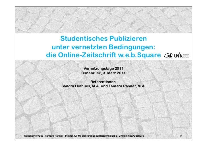 Studentisches Publizieren                   unter vernetzten Bedingungen:                 die Online-Zeitschrift w.e.b.Squ...