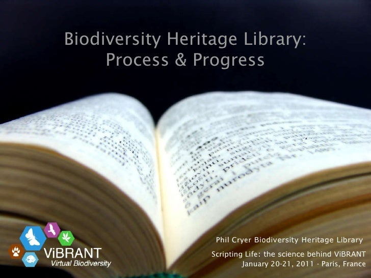 Phil Cryer  Biodiversity Heritage Library  Scripting Life : the science behind ViBRANT January 20-21, 2011 - Paris, France...
