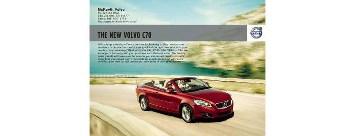 McKevitt Volvo 467 Marina Blvd. San Leandro, CA 94577 Sales: 888- 670- 3759 http://www.mckevittvolvo.com/     With a large...