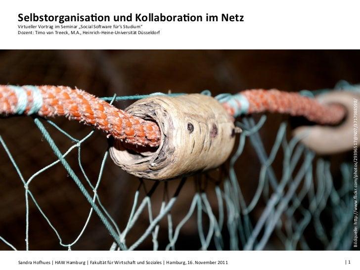 """Selbstorganisa-on und Kollabora-on im Netz Virtueller Vortrag im Seminar """"Social So>ware für's Stu..."""