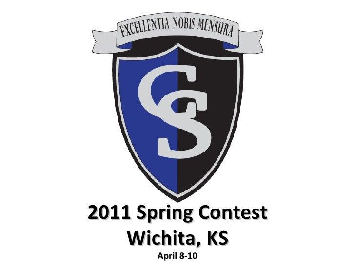 2011 Spring Contest    Wichita, KS       April 8-10