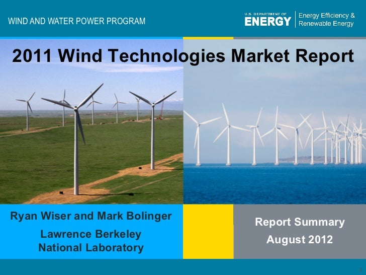WIND AND WATER POWER PROGRAM 2011 Wind Technologies Market ReportRyan Wiser and Mark Bolinger                             ...