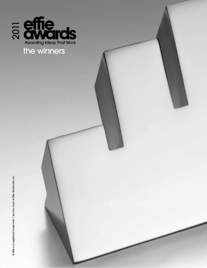 ® Effie is a registered trademark / service mark of Effie Worldwide, Inc.                                                 ...