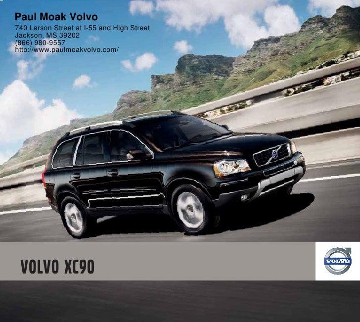 Paul Moak Volvo740 Larson Street at I-55 and High StreetJackson, MS 39202(866) 980-9557http://www.paulmoakvolvo.com/