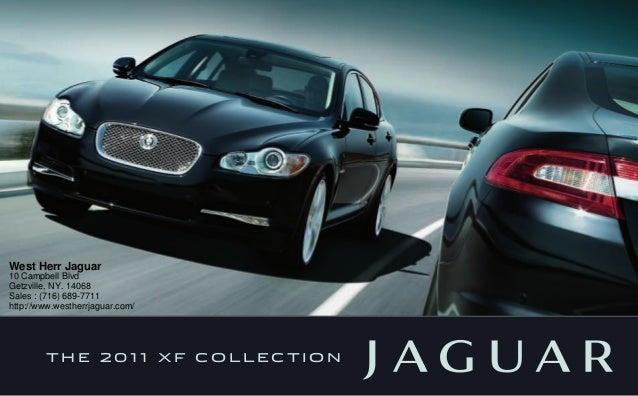T H E 2 0 1 1 X F C O L L E C T I O N West Herr Jaguar 10 Campbell Blvd  Getzville, NY.