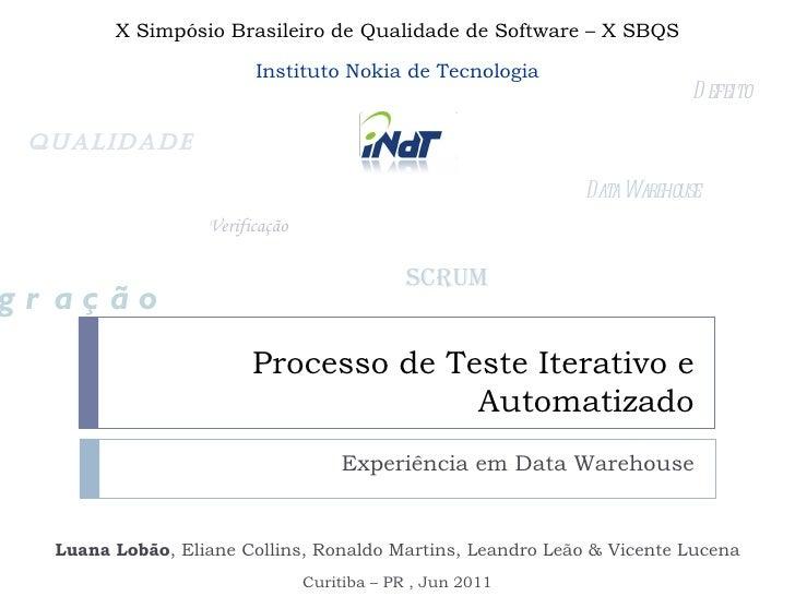 X Simpósio Brasileiro de Qualidade de Software – X SBQS                        Instituto Nokia de Tecnologia              ...