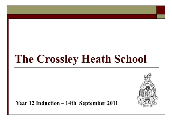 The Crossley Heath School Year 12 Induction – 14th  September 2011