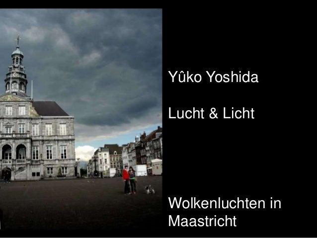 Yûko YoshidaLucht & LichtWolkenluchten inMaastricht