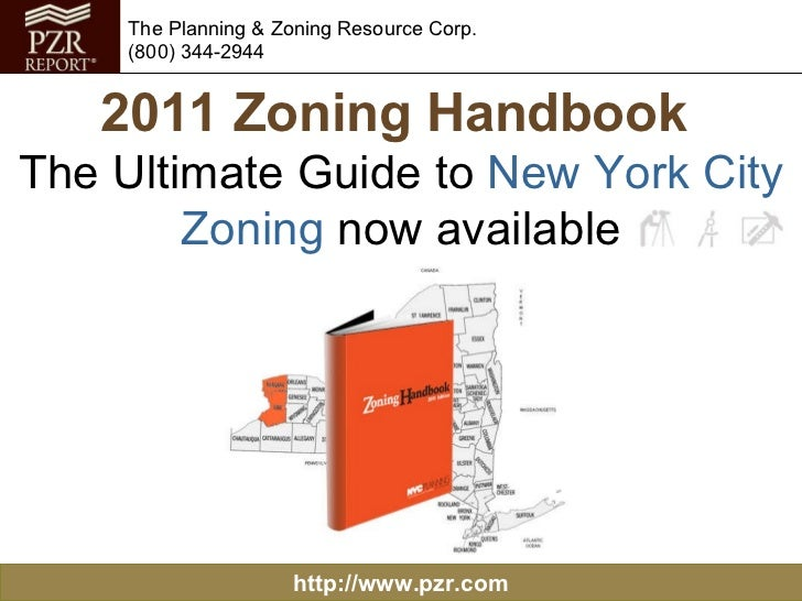 2011 Zoning Handbook   The Ultimate Guide to  New York   City Zoning  now available http://www.pzr.com The Planning & Zoni...
