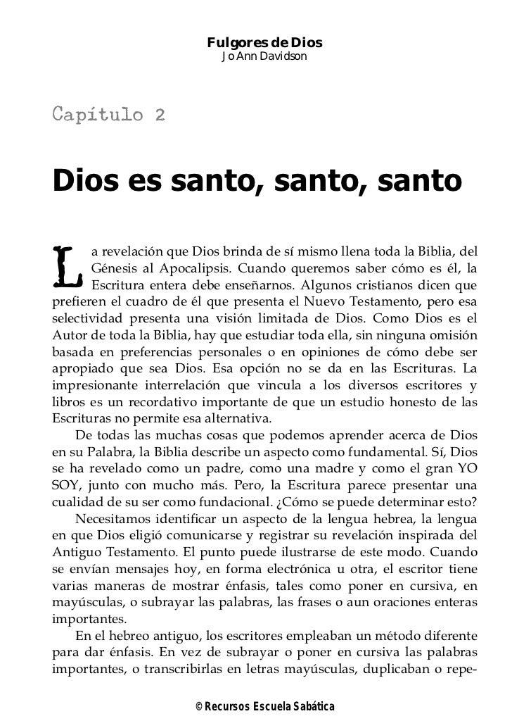 Fulgores de Dios                             Jo Ann DavidsonCapítulo 2Dios es santo, santo, santoL       a revelación que ...