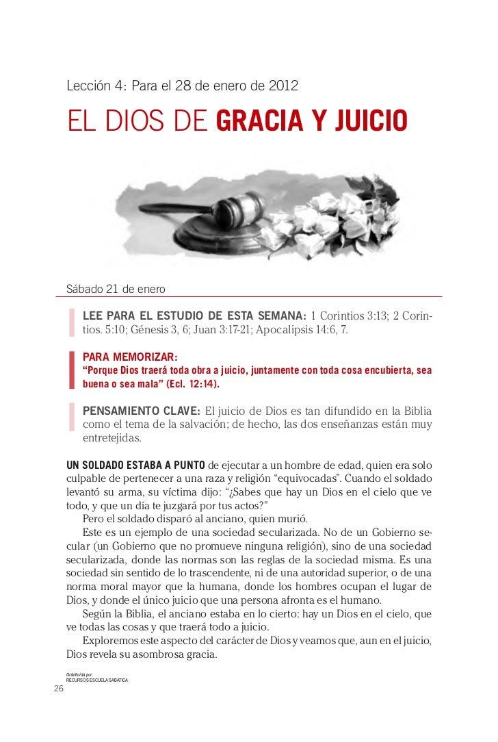 Lección 4: Para el 28 de enero de 2012     EL DIOS DE GRACIA Y JUICIO     Sábado 21 de enero           LEE PARA EL ESTUDIO...