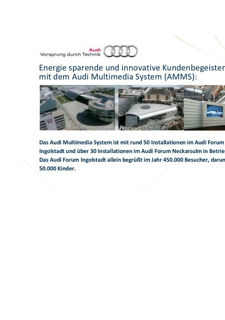 EnergiesparendeundinnovativeKundenbegeisterungmitdemAudiMultimediaSystem(AMMS):DasAudiMultimediaSystemistmi...