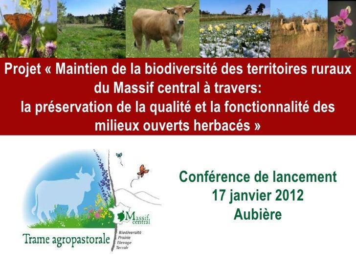 Projet « Maintien de la biodiversité des territoires ruraux               du Massif central à travers:  la préservation de...