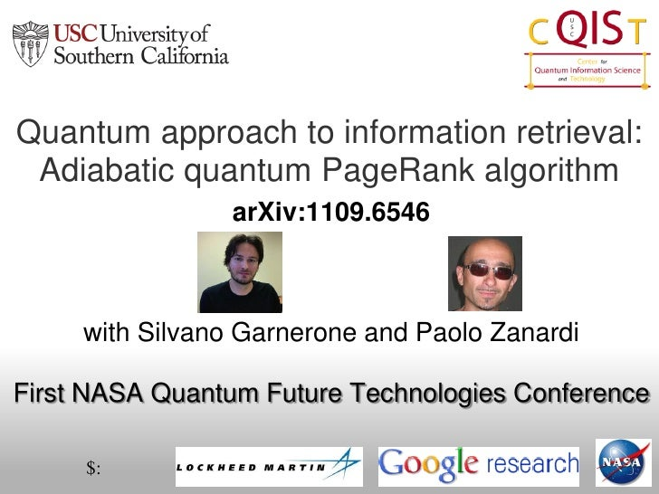 Quantum approach to information retrieval: Adiabatic quantum PageRank algorithm                 arXiv:1109.6546     with S...