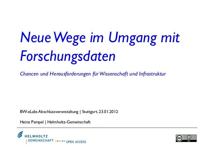 Neue Wege im Umgang mitForschungsdatenChancen und Herausforderungen für Wissenschaft und InfrastrukturBW-eLabs Abschlussve...