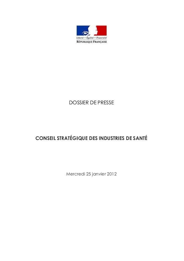 DOSSIER DE PRESSECONSEIL STRATÉGIQUE DES INDUSTRIES DE SANTÉ           Mercredi 25 janvier 2012
