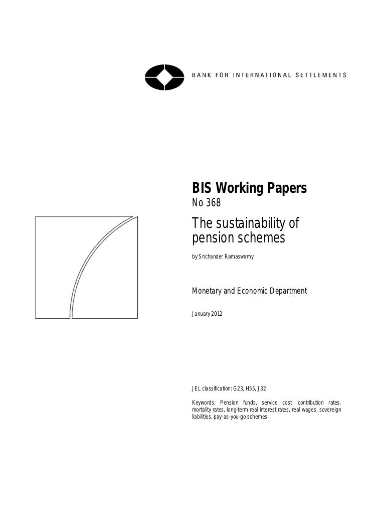 BIS Working PapersNo 368The sustainability ofpension schemesby Srichander RamaswamyMonetary and Economic DepartmentJanuary...