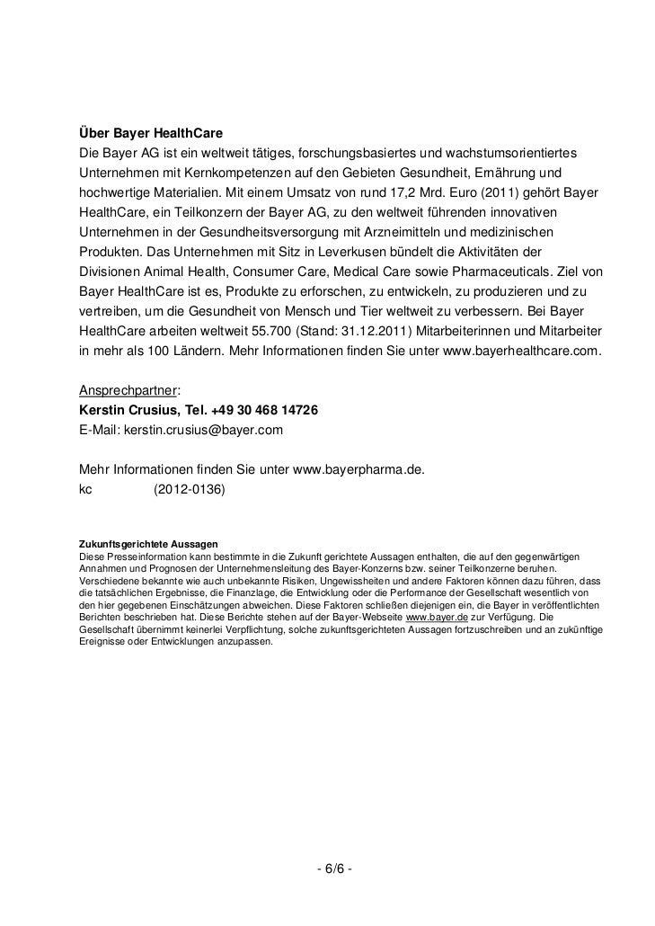 Über Bayer HealthCareDie Bayer AG ist ein weltweit tätiges, forschungsbasiertes und wachstumsorientiertesUnternehmen mit K...