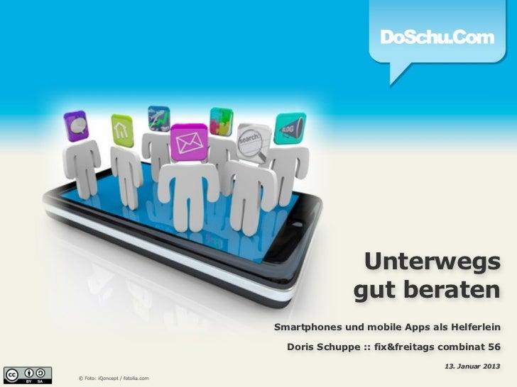 Unterwegs              gut beratenSmartphones und mobile Apps als Helferlein  Doris Schuppe :: fix&freitags combinat 56   ...