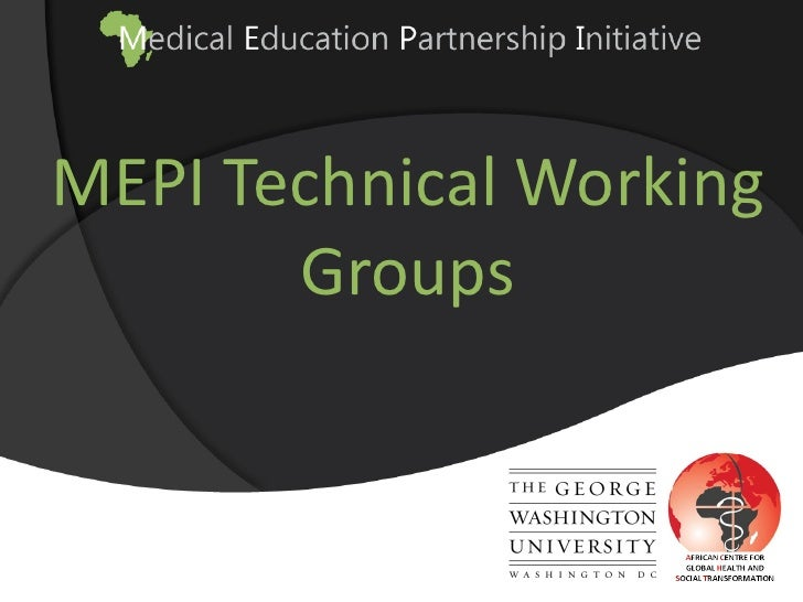 MEPI Technical Working       Groups