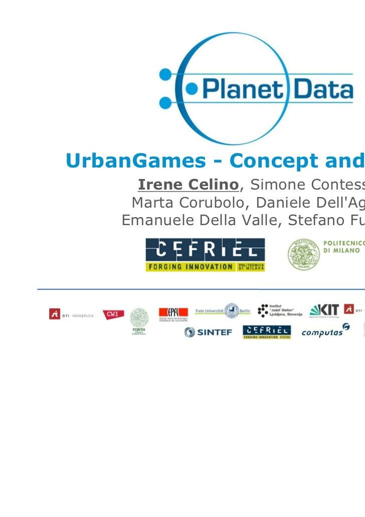 UrbanGames - Concept and Design      Irene Celino, Simone Contessa,     Marta Corubolo, Daniele DellAglio,    Emanuele Del...