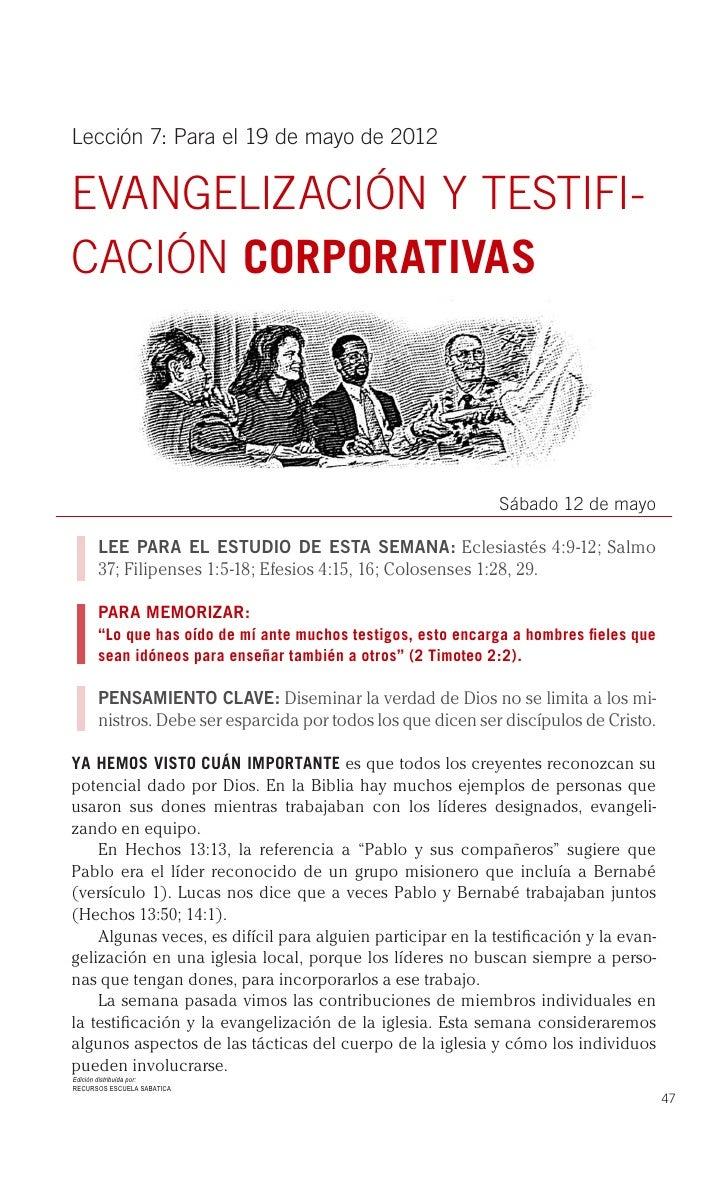 Lección 7: Para el 19 de mayo de 2012EVANGELIZACIÓN Y TESTIFI-CACIÓN CORPORATIVAS                                         ...