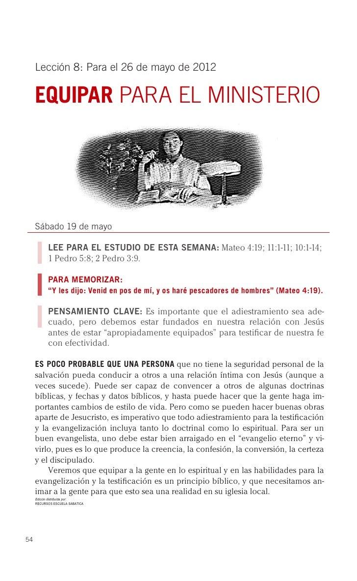 Lección 8: Para el 26 de mayo de 2012     EQUIPAR PARA EL MINISTERIO     Sábado 19 de mayo           LEE PARA EL ESTUDIO D...