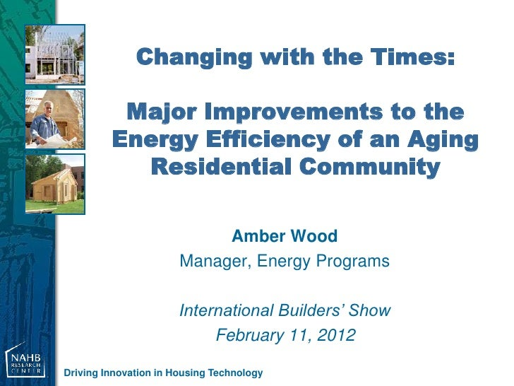 Changing with the Times:          Major Improvements to the         Energy Efficiency of an Aging           Residential Co...