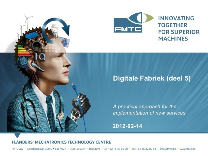 Digitale Fabriek (deel 5)A practical approach for theimplementation of new services2012-02-14