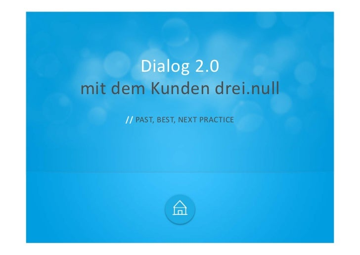 Dialog2.0mitdemKundendrei.null     //PAST,BEST,NEXTPRACTICE