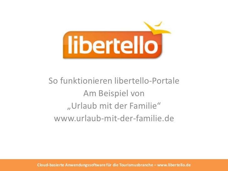 """So funktionieren libertello-Portale              Am Beispiel von          """"Urlaub mit der Familie""""      www.urlaub-mit-der..."""