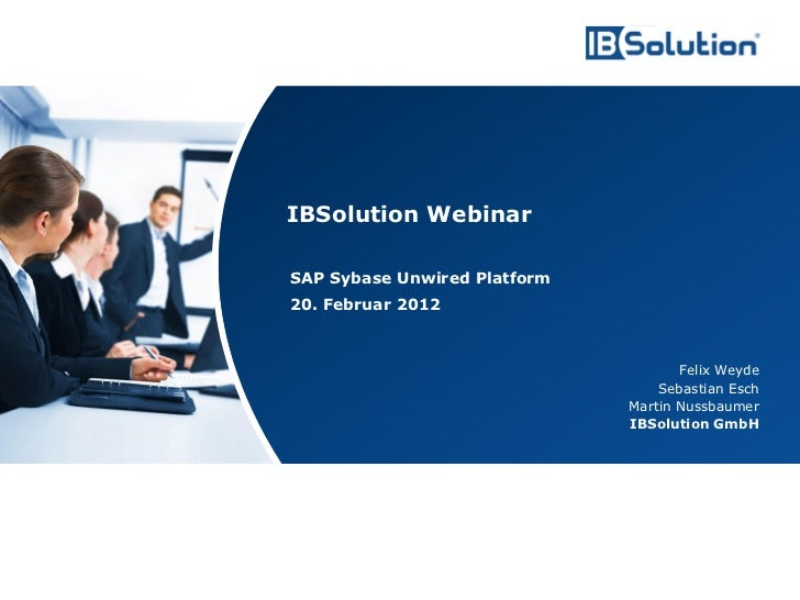 IBSolution Webinar                                        SAP Sybase Unwired Platform                                     ...