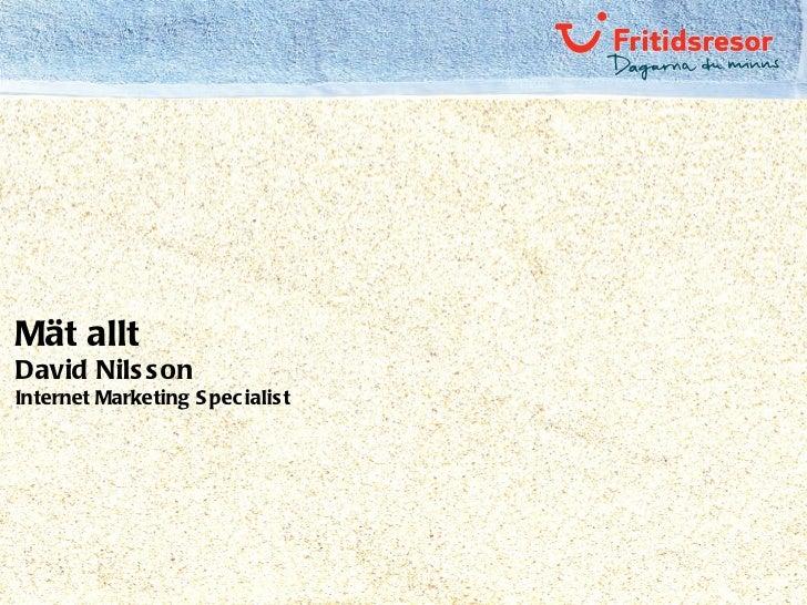 Mät allt David Nilsson Internet Marketing Specialist