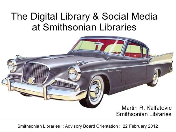 The Digital Library & Social Media    at Smithsonian Libraries                                                   Martin R....