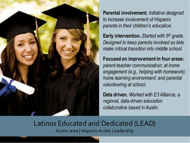Parental involvement. Initiative designed to increase involvement of Hispanic parents in their children's education. Early...