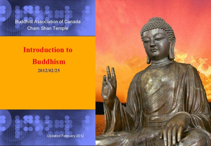 Introduction to  Buddhism 2012/02/25 Buddhist Association of Canada Cham Shan Temple