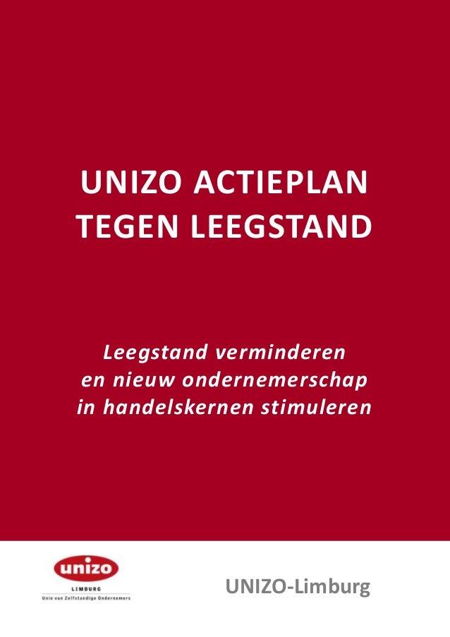 UNIZO ACTIEPLAN TEGEN LEEGSTAND  Leegstand verminderen en nieuw ondernemerschap in handelskernen stimuleren  UNIZO-Limburg