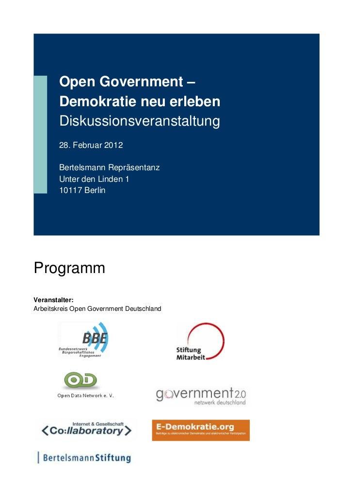 Open Government –       Demokratie neu erleben       Diskussionsveranstaltung       28. Februar 2012       Bertelsmann Rep...