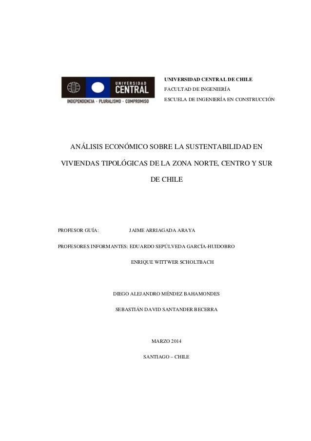 UNIVERSIDAD CENTRAL DE CHILE FACULTAD DE INGENIERÍA ESCUELA DE INGENIERÍA EN CONSTRUCCIÓN ANÁLISIS ECONÓMICO SOBRE LA SUST...