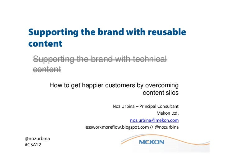 Supporting the brand with reusable content   Supporting the brand with technical   content         How to get happier cust...