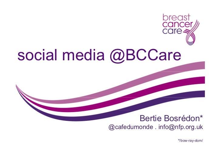 social media @BCCare                    Bertie Bosrédon*           @cafedumonde . info@nfp.org.uk                         ...
