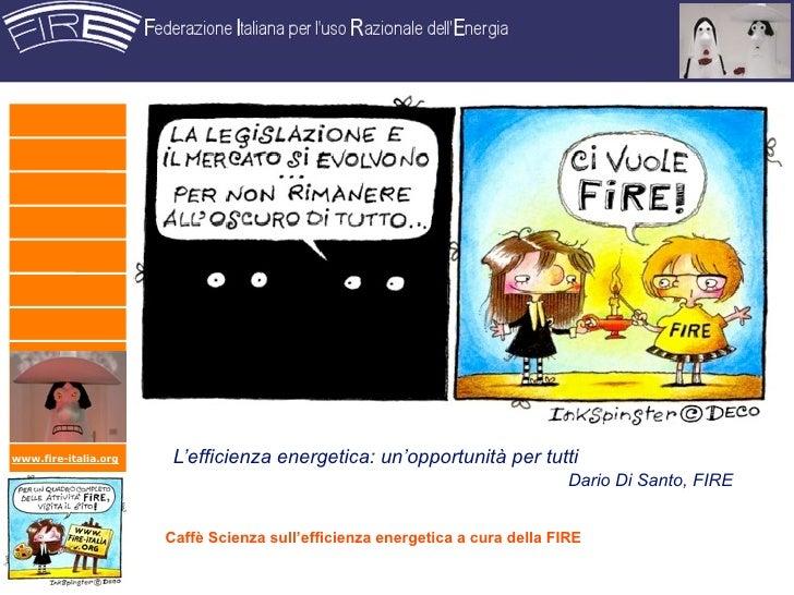 www.fire-italia.org    L'efficienza energetica: un'opportunità per tutti                                                  ...