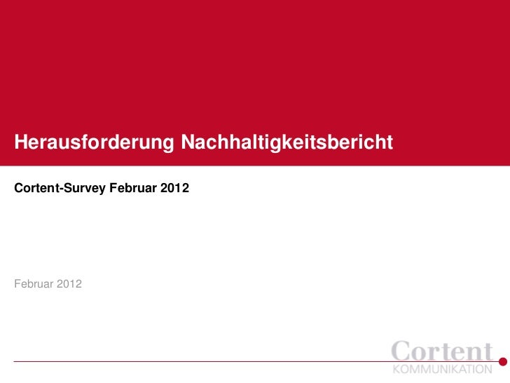 Herausforderung NachhaltigkeitsberichtCortent-Survey Februar 2012Februar 2012