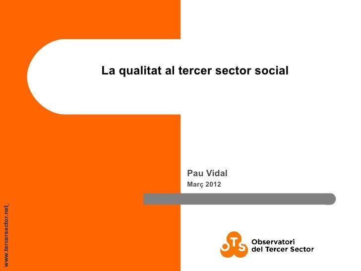 La qualitat al tercer sector social                                       Pau Vidal                                       ...